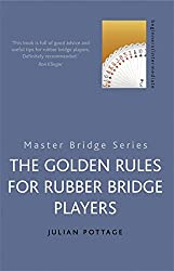 The Golden Rules for Rubber Bridge Players (MASTER BRIDGE)