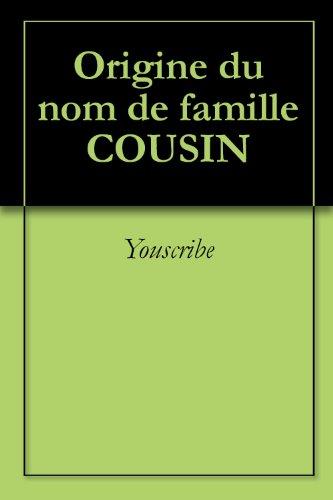 Origine du nom de famille COUSIN (Oeuvres courtes)