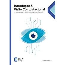 Introdução à Visão Computacional: Uma abordagem prática com Python e OpenCV (Portuguese Edition)