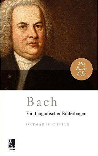 Johan Sebastian Bach: Ein Biographischer Bilderbogen: Ein Biografischer Bilderbogen (earBOOKS mini)