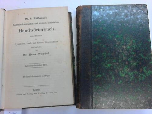 G. Mühlmanns`s Lateinisch-deutsches und deutsch-lateinisches Handwörterbuch zum Gebrauch für Gymnasien, Real- und höhere Bürgerschulen. 2 Bände