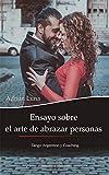 Ensayo sobre el arte de abrazar personas: Tango Argentino y Coaching