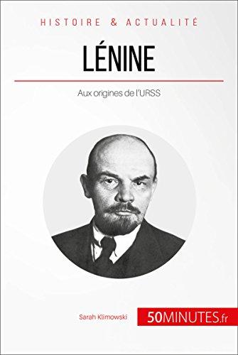 Lénine: Aux origines de l'URSS (Grandes Personnalités t. 19)