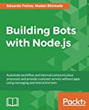 Automate workflow and internal communication processes and provide customer service without apps using messaging and interactive bots About This Book * Create interactive bots on platforms such as Facebook Messenger, Kik, Telegram, and Skype to autom...