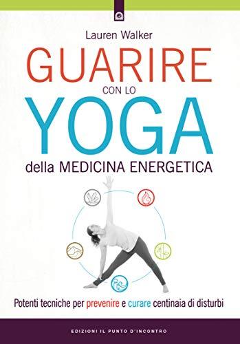 Guarire con lo yoga della medicina energetica: Potenti ...