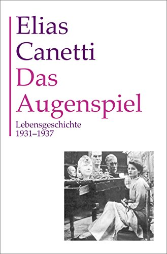 Gesammelte Werke Band 9: Das Augenspiel: Lebensgeschichte 1931 - 1937