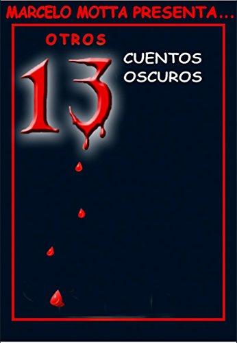 Otros 13 cuentos oscuros por Marcelo N Motta