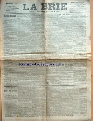BRIE (LA) [No 2841] du 06/01/1911 - LE DROIT DE GRACE PAR GUSTAVE MOULY - POUR REPRIMER LE VAGABONDAGE - UNE DISTINCTION QUI S'IMPOSAIT PAR PIERRE HEINE - LES APPELS EN 1911 - PETITS ECHOS - DURAND EST GRACIE PAR M. FALIERES - LE CONSEIL JUDICIAIRE DE M. JEAN CASIMIR PERIER - LE CONCOURS DU BON HOTELIER - DISTRACTION - SEINE-ET-MARNE - LA SEQUANAISE-CAPITALISATION - AVIS AUX CYCLISTES - LEGION D'HONNEUR - SAPEURS-POMPIERS - CHASSE - SERVICE MEDICAL DE COLONISATION