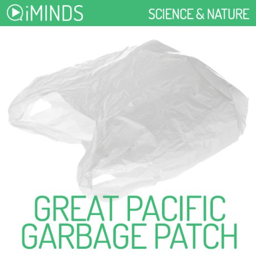 Great Pacific Garbage Patch: Science & Nature (Great Pacific Garbage Patch)