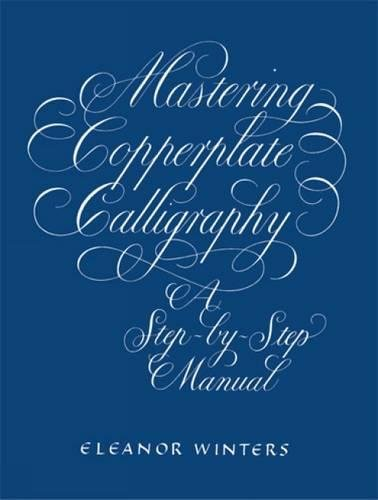 Mastering Copperplate Calligraphy (Lettering, Calligraphy, Typography) por Eleanor Winters