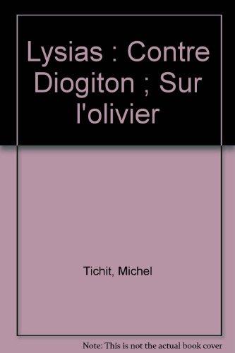Lysias : Contre Diogiton - Sur L'Olivier - Parcours Langues Anciennes