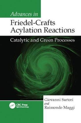 Advances in Friedel-Crafts Acylation Reactions: Catalytic and Green Processes