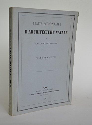 Traité élémentaire d'architecture navale à l'usage des marins, des élèves constructeurs et des personnes qui s'occupent de marine, par M. Ad. d'Etroyat par Adrien d' Etroyat