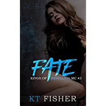 Fate (Kings of Rebellion MC Book 3)