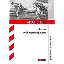 Arbeitsheft Gymnasium - Latein Ovid: Metamorphosen