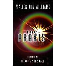 The Praxis (Dread Empire's Fall) by Walter Jon Williams (2-Jun-2003) Paperback