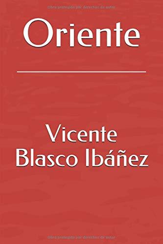 Oriente por Vicente Blasco Ibáñez