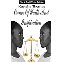 Ounce Of Faith And Inspiration: Black And White Edition (1)