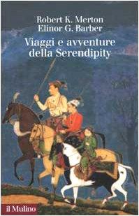Viaggi e avventure della Serendipity. Saggio di semantica sociologica e sociologia della scienza