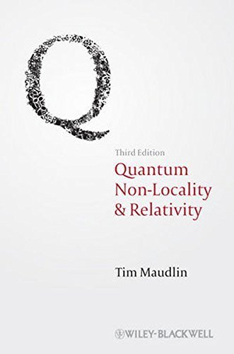 Quantum Non-Locality and Relativity: Metaphysical Intimations of Modern Physics, 3rd Edition by Tim Maudlin (2011-04-29)