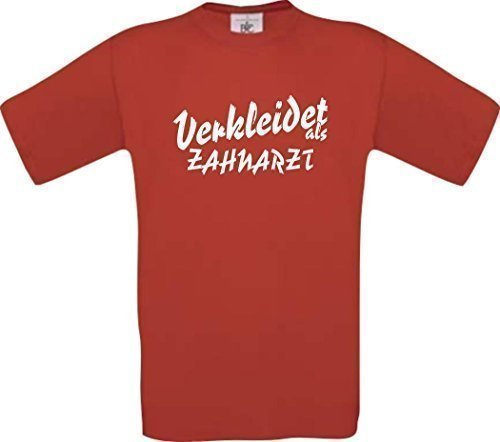 ShirtInStyle T-Shirt Karneval Verkleidet als Zahnarzt Die beste Verkleidung Farbe rot, Größe XXL