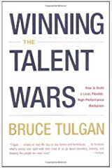 Winning the Talent Wars: How to Build a Lean, Flexible, High-Performance Workplace by Bruce Tulgan (2002-04-17) Taschenbuch