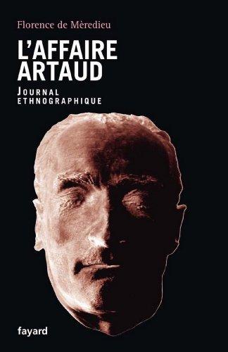 L'Affaire Artaud : Journal ethnographique (Documents) par Florence De Mèredieu