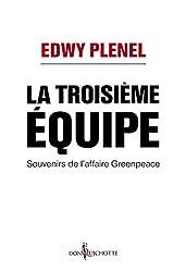 Troisieme Equipe (la) - Souvenirs de l'affaire Greenpeace