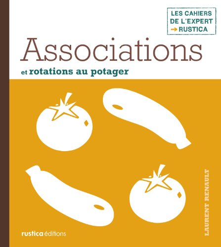 Associations et rotations au potager par Laurent Renault