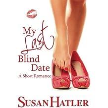 My Last Blind Date by Susan Hatler (2012-03-25)