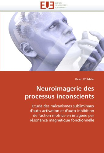 Neuroimagerie des processus inconscients par  Kevin D'Ostilio