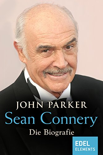 Sean Connery Die Biografie Ebook John Parker Adelheid Zöfel