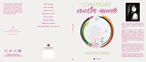 Construiré nuestro mundo por Ana Pérez Parra