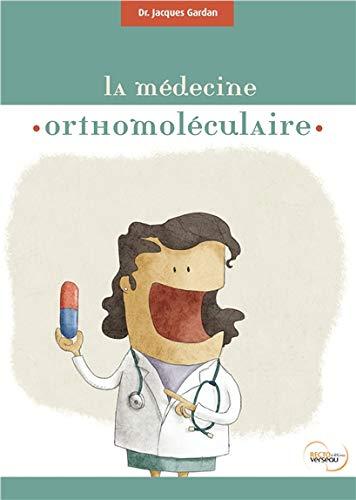 La médecine orthomoléculaire ou la médecine des nutriments