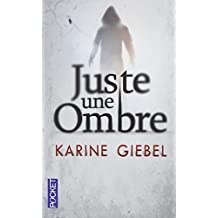 Just Une Ombre (French Edition) by Karine Giebel (2013-05-07)
