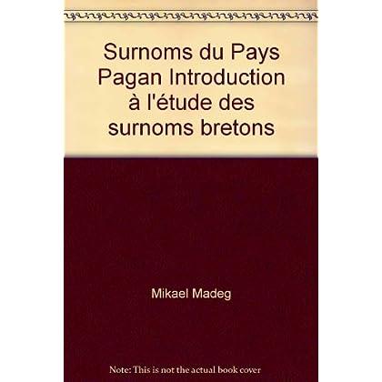Surnoms du Pays Pagan Introduction à l'étude des surnoms bretons