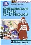 Scarica Libro Come guadagnare in borsa con la psicologia (PDF,EPUB,MOBI) Online Italiano Gratis
