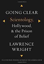 Going Clear: Scientology, Hollywood, and the Prison of Belief by Lawrence Wright (2013-01-17)