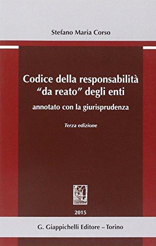 Codice della responsabilità «da reato» degli enti annotato con la giurisprudenza