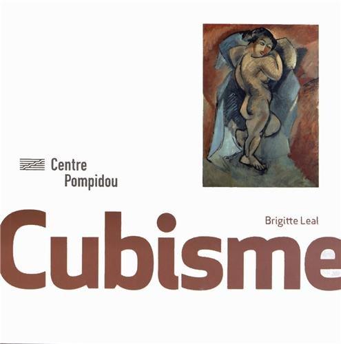Cubisme   Monographies et Mouvements par Brigitte Léal