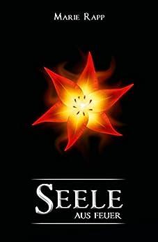 Seele aus Feuer (Seelen-Trilogie, Band 2)