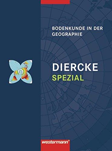 Diercke Spezial - Ausgabe 2007 für die Sekundarstufe II: Bodenkunde in der Geographie