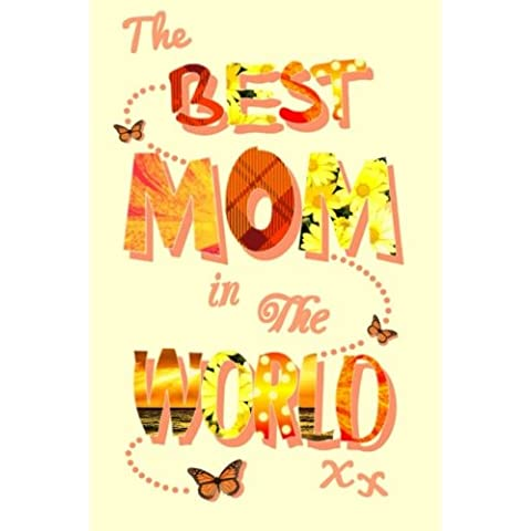 The Best Mom in the World: Gifts / Gift / Presents for Mother's Day / Christmas / Birthday ( Pocketbook / Pocket / Mini Notebook ) (Statement