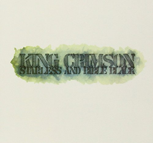 Starless and Bible Black - 30th Anniversary Edition Remastered by KING CRIMSON (2005-07-19)