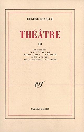 Théâtre, tome 3 par Eugène Ionesco
