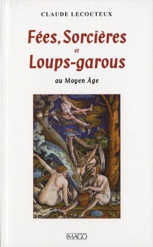 Fées, sorcières et loups-garous au Moyen Age par Claude Lecouteux