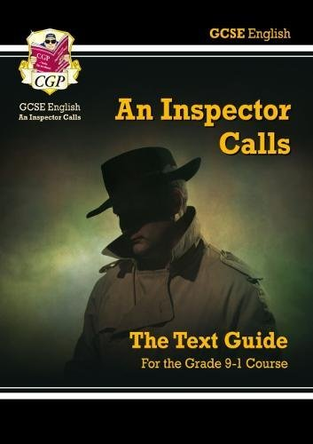 Grade 9-1 GCSE English Text Guide - An Inspector Calls (CGP GCSE English 9-1 Revision)