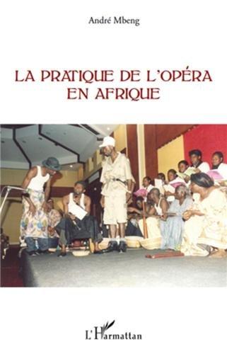 La pratique de l'opéra en Afrique