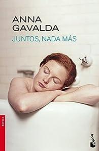 Juntos, nada más par Anna Gavalda