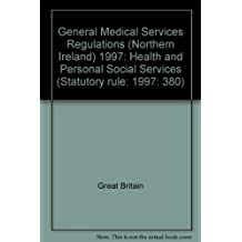 General Medical Services Regulations (Northern Ireland) 1997: Health and Personal Social Services (Statutory rule: 1997: 380)